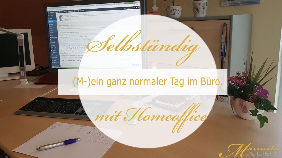 Selbstständig mit Homeoffice – mein Arbeitsalltag online
