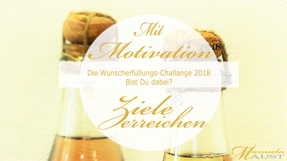 Wünsche erfüllen leicht gemacht – die Wunscherfüllungs-Challance 2018!