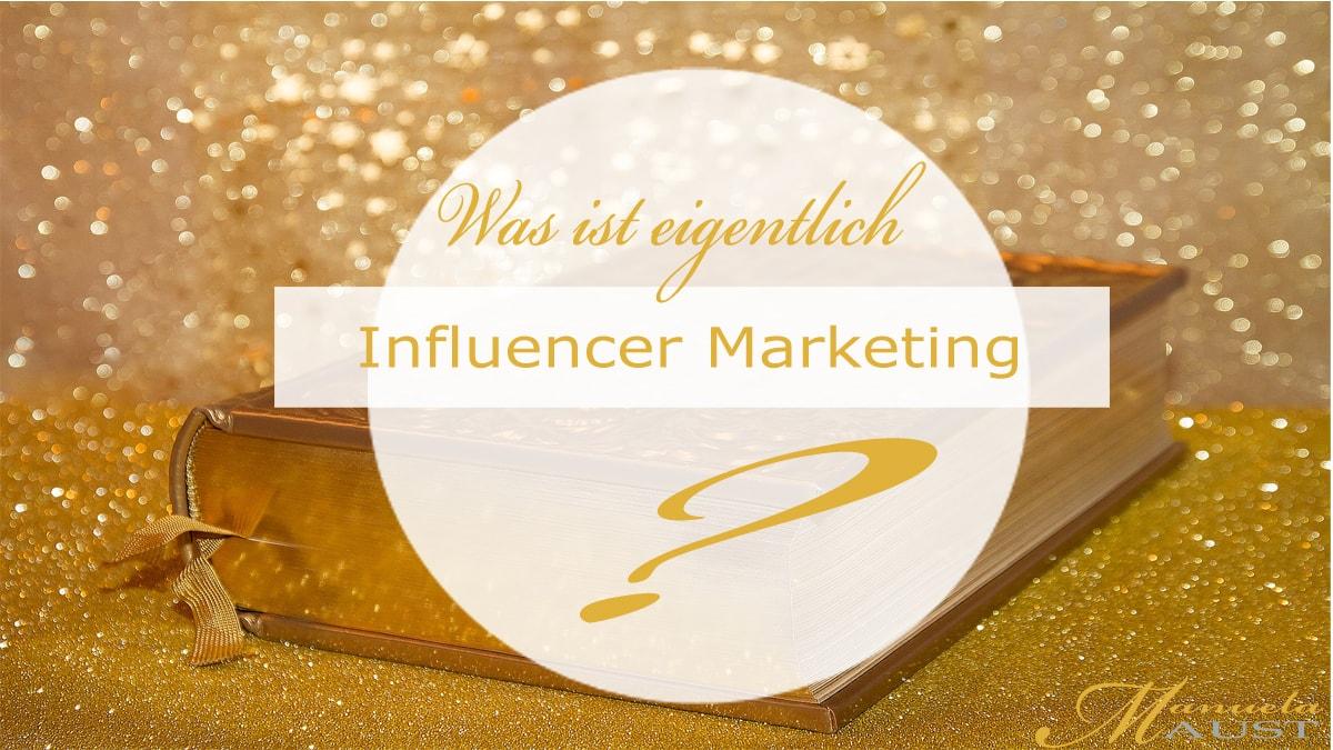Influencer Marketing – was ist das eigentlich?