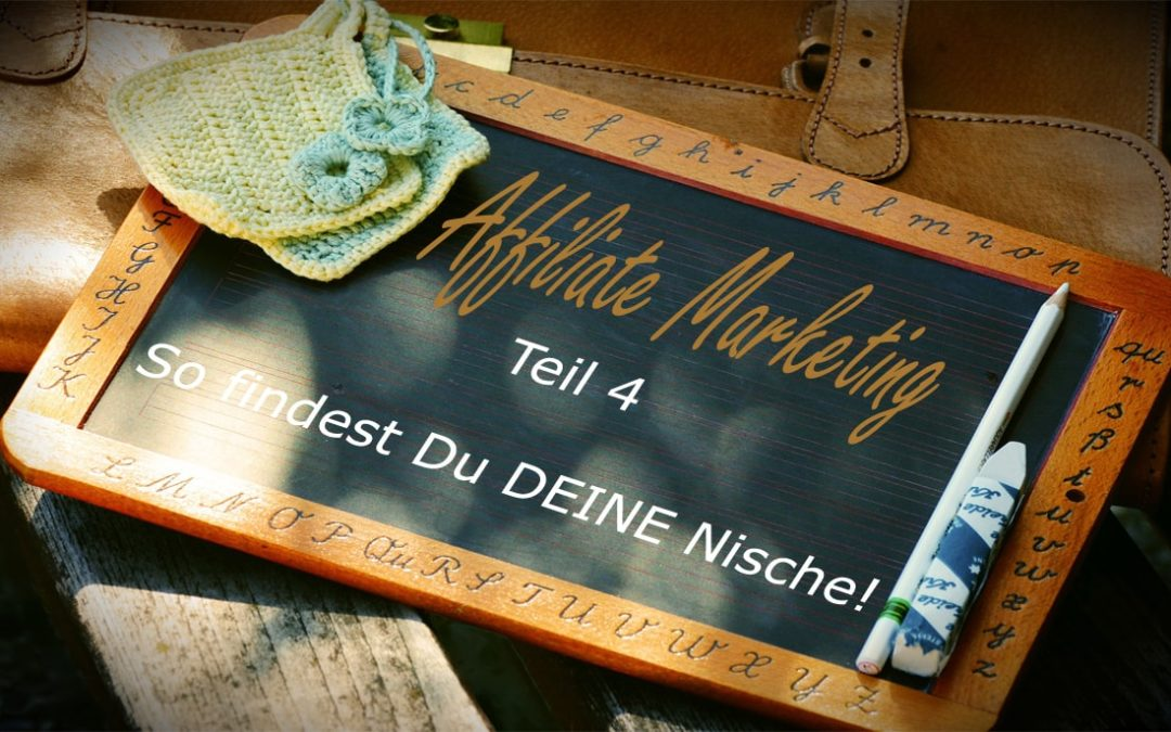 Affiliate Marketing: So findest du DEINE Nische