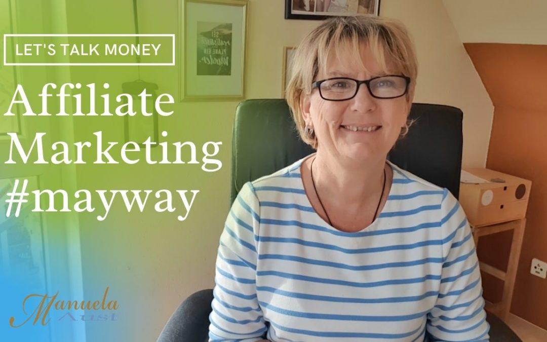 """Affiliate Marketing – """"My Way"""" und ein Tipp wie du anfangen kannst"""