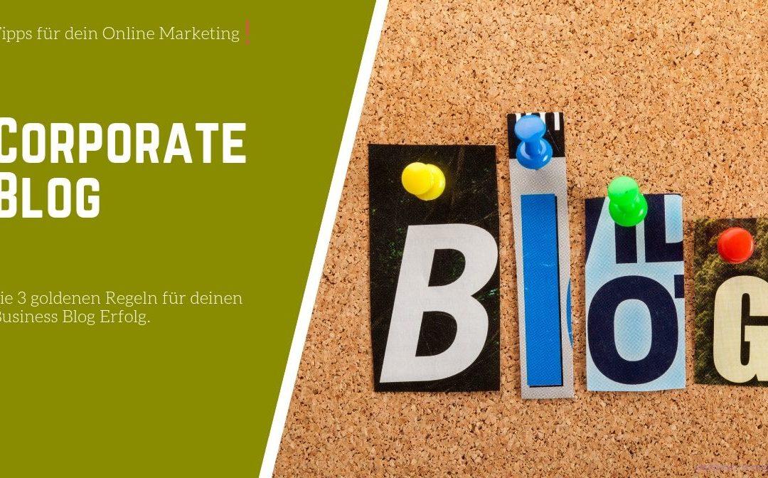 Die drei goldenen Regeln eines Corporate Blogs
