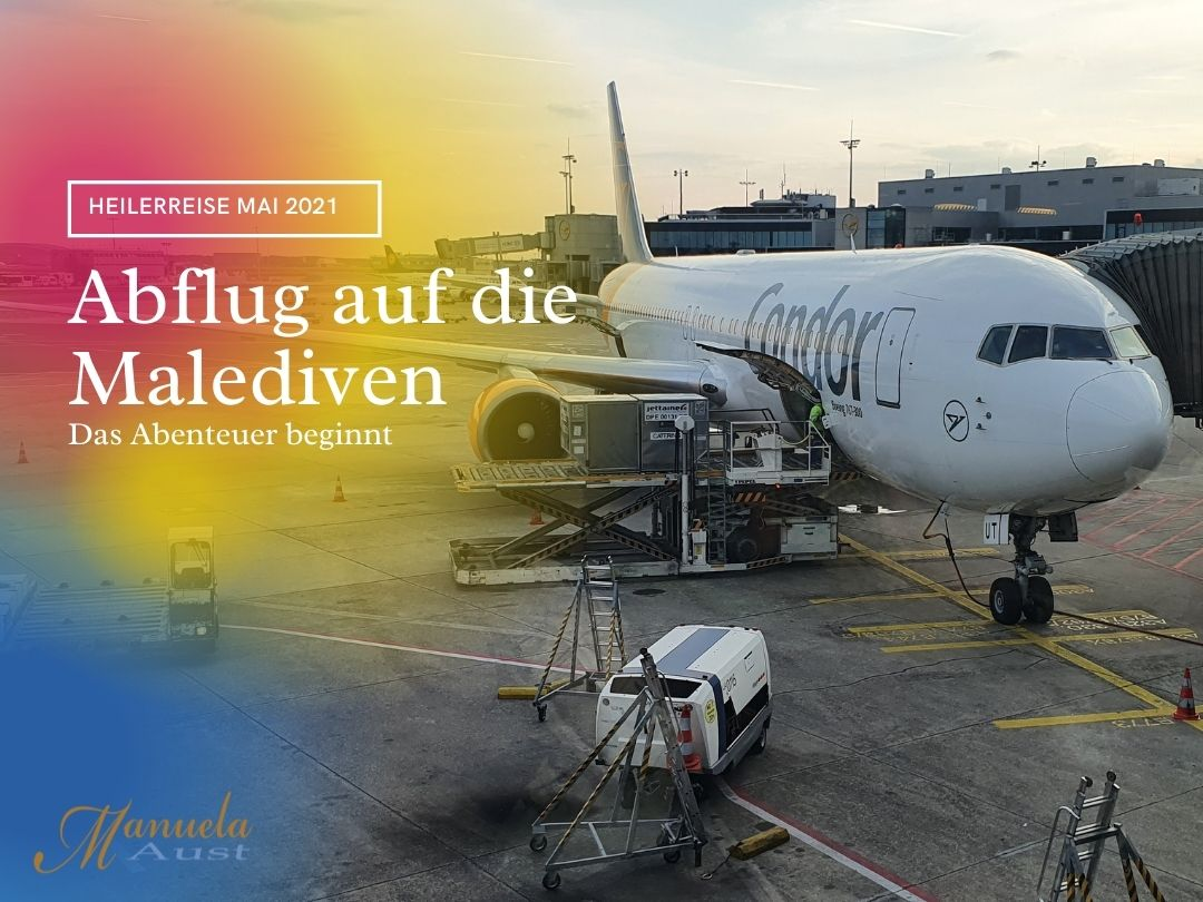 Heilerreise Malediven - Abflug Frankfurt