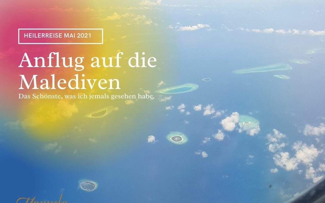 Ankunft auf den Malediven – Start unserer Heilerreise