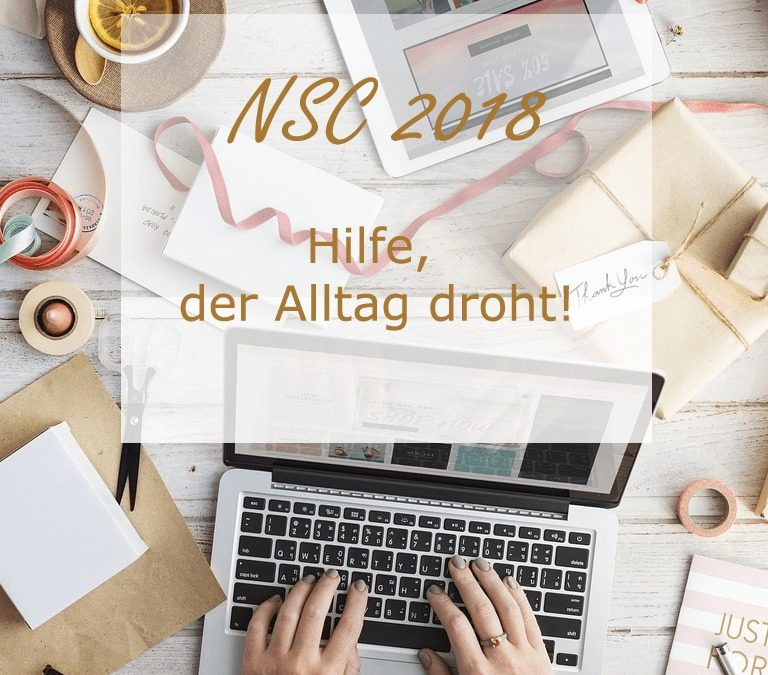 NSC 2016 – Woche 5 – der Alltag kommt gefährlich nah