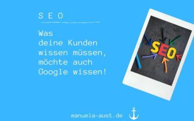 SEO: Was deine Leser wissen sollen, möchte auch Google wissen