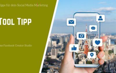 Social Media Tool Tipp: Das Facebook Creator Studio