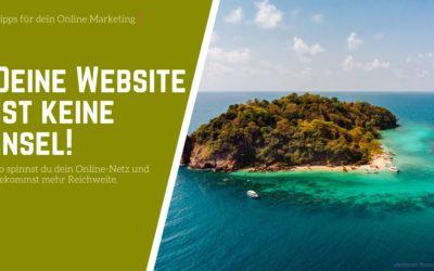 Deine Website ist keine Insel – So bindest du sie in deine Onlinenetzwerk ein
