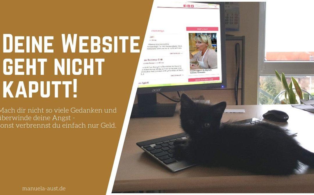 Mach dir nicht so viele Gedanken! Deine Website geht nicht kaputt!