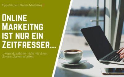 """Vom Zeitfresser """"Online Marketing"""" zu mehr Effektivität im Business-Alltag"""